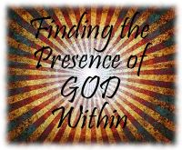 Finding the Presence of God Within