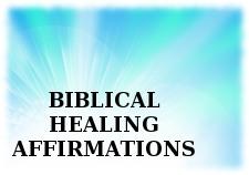 Biblical Healing Affirmations
